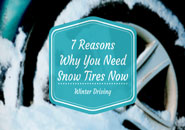 7 Reasons Why You Need Snow Tires Now