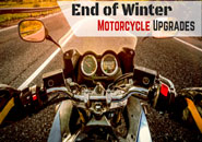 End of Winter Motorcycle Upgrades