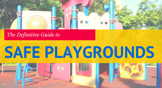 Definitive Guide to Safe Playgrounds