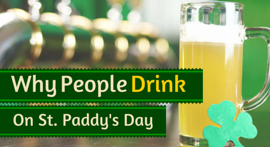 Why Do People Drink on St. Patrick's Day?